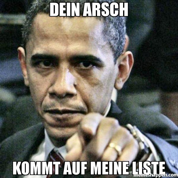 Dein-Arsch-Kommt-auf-meine-Liste-meme-42016.jpg